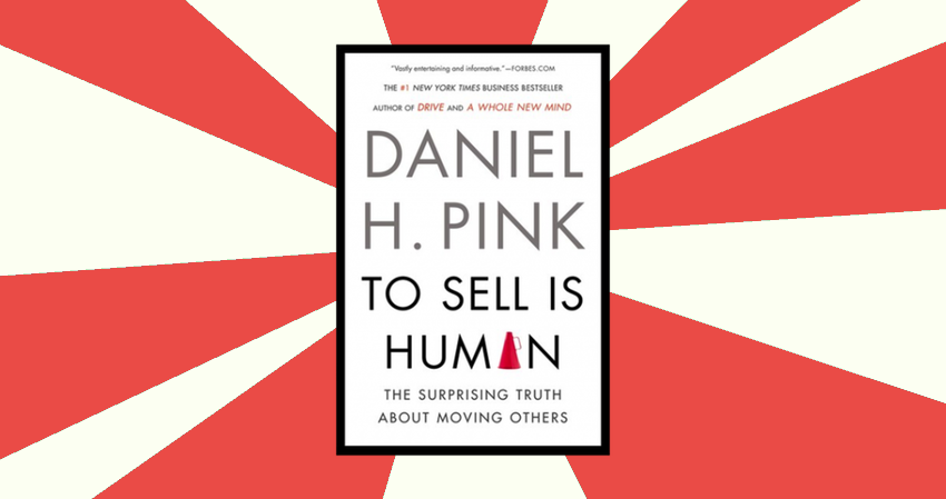 to-sell-is-human-by-daniel-pink