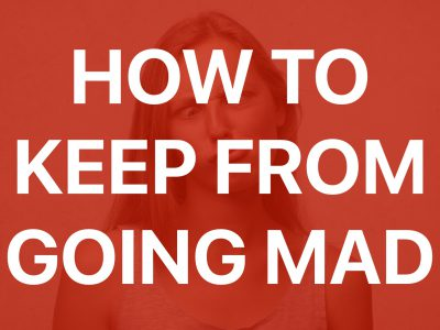 How do you keep from going mad as a Product Manager?